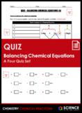 Quiz - Balancing Chemical Equations (4 Quiz Set) - Distanc