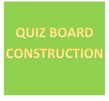 Quiz Board Construction