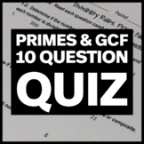Quiz:  Divisibility Rules, Primes and Composites, Prime Factorization, and GCF