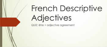 Quiz : ETRE and adjective agreement