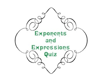 Quiz- Exponents and Expressions