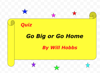 Quiz: Go Big or Go Home by Will Hobbs