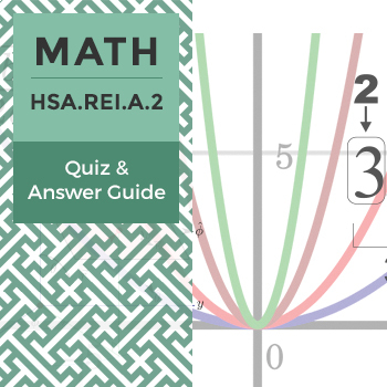 HSA.REI.A.2 - Quiz and Answer Guide