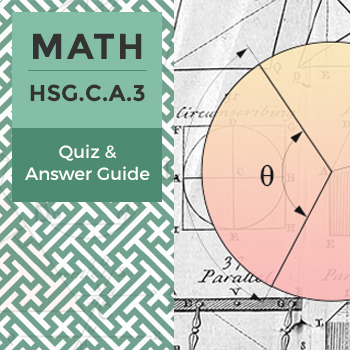HSG.C.A.3 - Quiz and Answer Guide