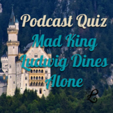 Quiz: Mad Kind Ludwig Dines Alone