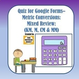 Quiz: Metric Conversions - Mixed Review: KM, M, CM & MM - up to 2 Decimal Places
