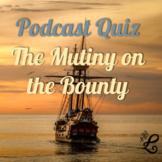 History Podcast Quiz: Mutiny on the Bounty