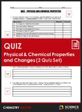 Quiz - Physical and Chemical Properties and Changes (2 Qui
