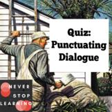 Quiz - Punctuating Dialogue