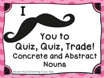 Quiz, Quiz, Trade - Concrete and Abstract Nouns