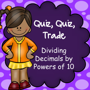 Quiz Quiz Trade Dividing by Powers of 10