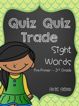 Quiz Quiz Trade Dolch Sight Words Pre-Primer through 3rd Grade