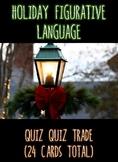 Quiz Quiz Trade- Figurative Language- Holiday Theme