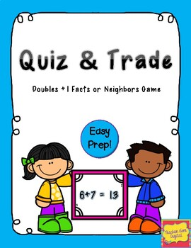 Quiz, Quiz, Trade Game for Doubles +1 or Neighbors