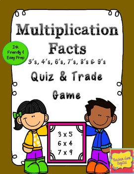 Quiz, Quiz, Trade Game for Multiplication facts 3's, 4's, 6's, 7's, 8's, and 9's