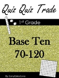 Quiz Quiz Trade: Math Base Ten 70 - 120