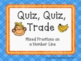 Quiz, Quiz, Trade -Mixed Fractions on a Number Line