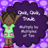 Multiplying by Multiples of Ten - Quiz Quiz Trade Game, Cooperative Learning