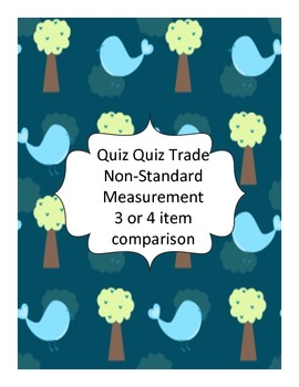 Quiz Quiz Trade Non-Standard Measurement 3 or 4 item comparison