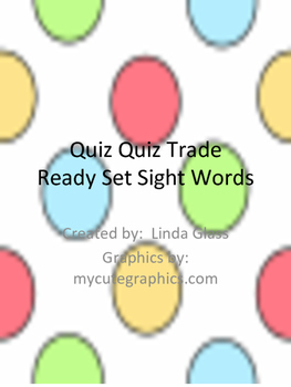 Quiz Quiz Trade Ready Set Sight Words