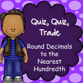 Round to the nearest hundredth, Quiz Quiz Trade Game