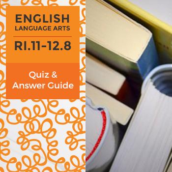 RI.11-12.8 - Quiz and Answer Guide