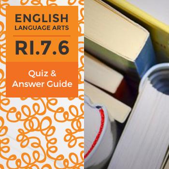 RI.7.6 - Quiz and Answer Guide