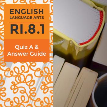 RI.8.1 - Quiz B and Answer Guide