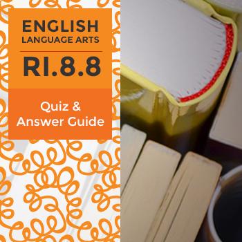 RI.8.8 - Quiz and Answer Guide