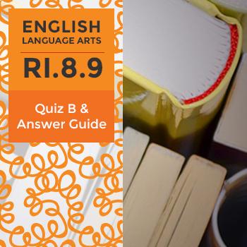 RI.8.9 - Quiz B and Answer Guide