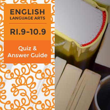 RI.9-10.9 – Quiz and Answer Guide