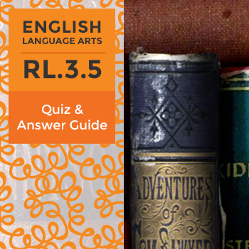 RL.3.5– Quiz and Answer Guide