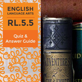 RL.5.5 - Quiz and Answer Guide