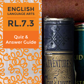 RL.7.3 - Quiz and Answer Guide