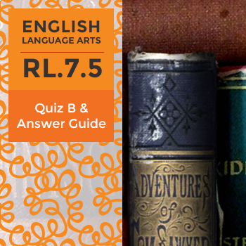 RL.7.5 - Quiz B and Answer Guide
