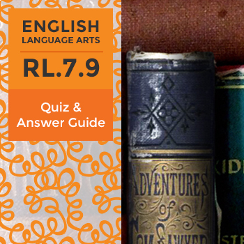 RL.7.9 - Quiz and Answer Guide