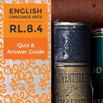RL.8.4 - Quiz and Answer Guide
