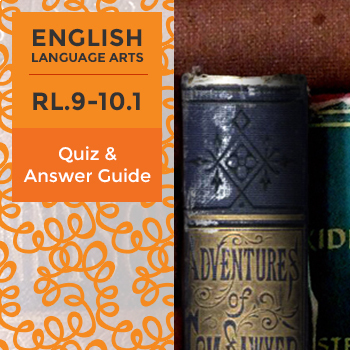 RL.9-10.1 - Quiz and Answer Guide