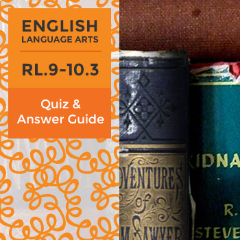 RL.9-10.3 – Quiz and Answer Guide