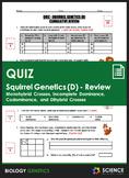 Quiz - Squirrel Genetics - Cumulative Review (Part D)