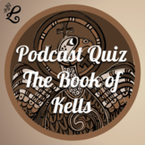 History Podcast Quiz: The Book of Kells