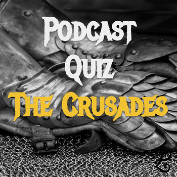 History Podcast Quiz: The Crusades