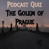 History Podcast Quiz: The Golem of Prague