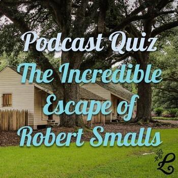History Podcast Quiz: Robert Smalls, the Slave Who Escaped