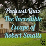 Quiz: The Incredible Escape of Robert Smalls