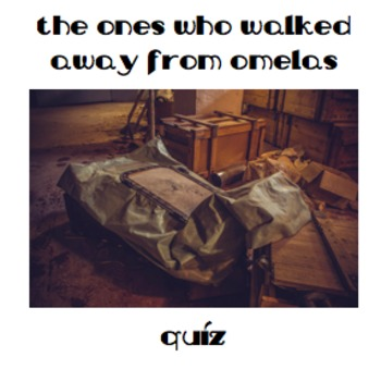 """""""The Ones Who Walked Away from Omelas"""" Quiz"""
