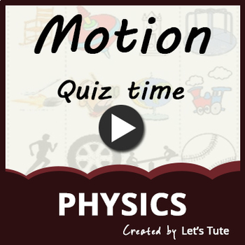 Quiz Time - Motion