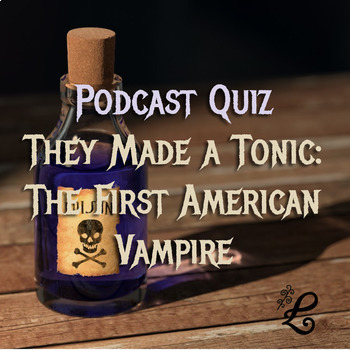 History Podcast Quiz: The First American Vampire