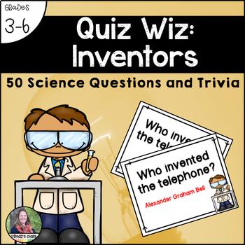 Quiz Wiz Science and Trivia Questions INVENTORS