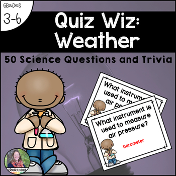 Quiz Wiz Science and Trivia Questions WEATHER